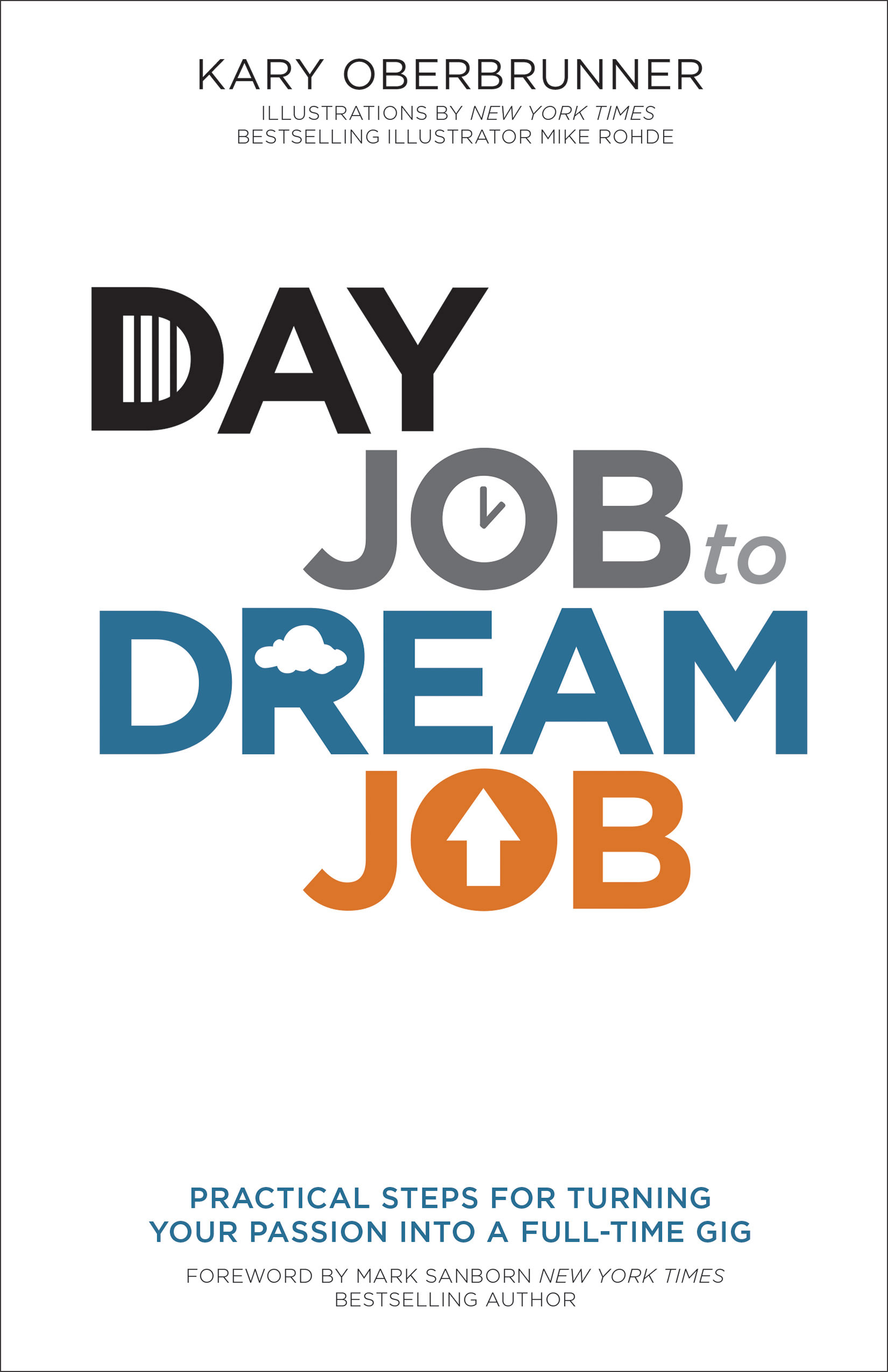writing kary oberbrunner day job to dream job is available at quality bookstores everywhere including