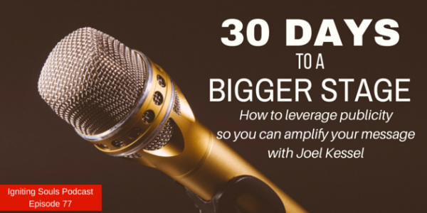 Episode 77 - Thirty Days to a Bigger Stage: How to leverage