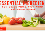 3 Essential Ingredients for going viral with your book, brand, or business