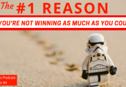 The #1 Reason Why you're not winning as much as you could be