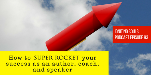 How to super rocket your success, as an author, coach, and speaker
