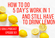 How to do 5 day's work in 1 and still have time to drink lemonade