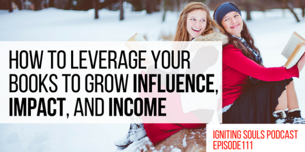 How to leverage books to grow your influence, impact, and income