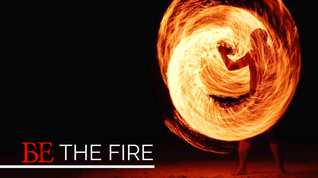 be the fire - business