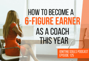 How to become a 6-figure earner as a coach this year